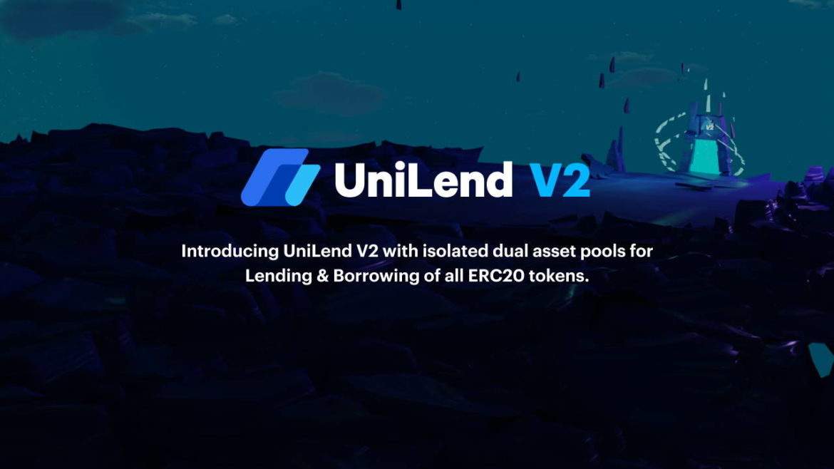For the 1st Time, All ERC20 Tokens Can Be Lent and Borrowed With UniLend's Upcoming Version 2